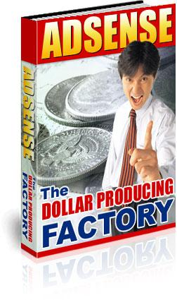 The Dollar Producing Factory